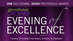 <i>Greenhouse Grower's</i> 2016 Evening Of Excellence Will Recognize Achievements In Breeding, Growing, And Marketing