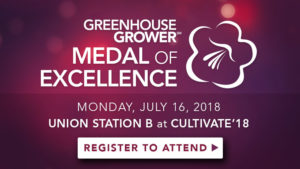 Greenhouse Grower's 2018 Medal Of Excellence Awards Will Recognize Achievements Across the Industry